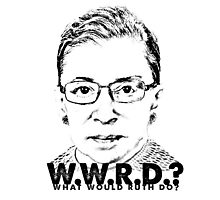 W.W.R.D.?: WHAT WOULD RUTH DO? Photographic Print