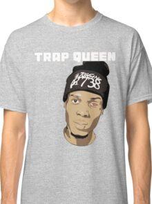 trap queen Classic T-Shirt