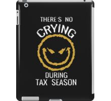 There's No Crying During Tax Season - T-shirts & Hoodies                                                    iPad Case/Skin