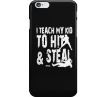 I Teach To Hit & Steal - T-shirts & Hoodies iPhone Case/Skin