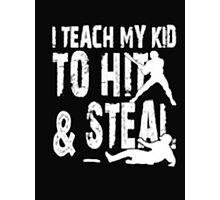I Teach To Hit & Steal - T-shirts & Hoodies Photographic Print