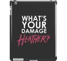 What's Your Damage Heather? iPad Case/Skin
