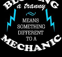 BLOWING A TRANNY MEANS SOMETHING DIFFERENT TO A MECHANIC by BADASSTEES