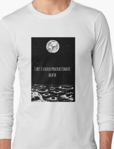 Procrastinate Death Long Sleeve T-Shirt