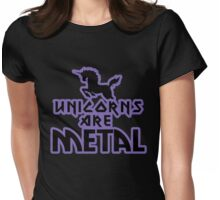 Unicorns are METAL Womens Fitted T-Shirt
