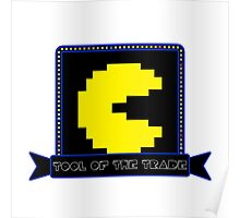 Tool of the Trade - Pac-man Poster