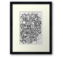 Never Confuse the Size of your Paycheck with the Size of your Talent Framed Print