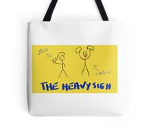 The Heavy Sigh Podcast Tote Bag