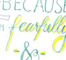 I Praise You Because I Am Fearfully and Wonderfully Made Sticker