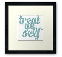 Treat Yo Self Typography Framed Print