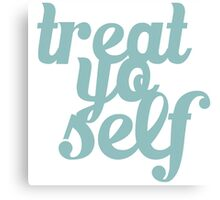 Treat Yo Self Typography Canvas Print