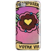 Transposer Votre Vie iPhone Case/Skin