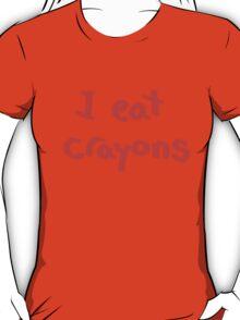 I eat crayons T-Shirt