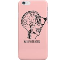 Wash Your Mind iPhone Case/Skin