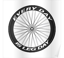 Every Day is Leg Day Poster