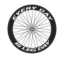 Every Day is Leg Day Photographic Print