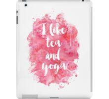I like tea and yoga  iPad Case/Skin