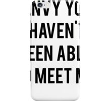 I Envy You iPhone Case/Skin