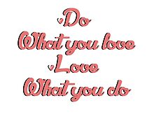 Do What You Love by Jeroen909