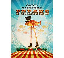 God Bless the Freaks Photographic Print