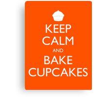 Keep Calm and Bake Cupcakes Canvas Print