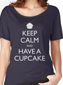 Keep Calm and Have a Cupcake Women's Relaxed Fit T-Shirt