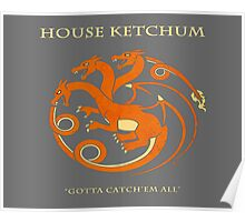 House Ketchum - Gotta Catchem' All Pokemon Game of Thrones Crossover Poster