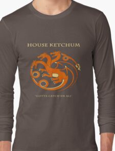 House Ketchum - Gotta Catchem' All Pokemon Game of Thrones Crossover Long Sleeve T-Shirt