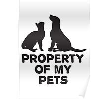 Property of my pets Poster