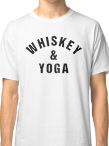 Whiskey And Yoga Classic T-Shirt