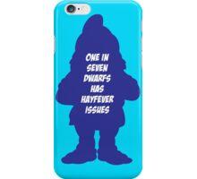 1 in 7 dwarfs has hayfever issues iPhone Case/Skin