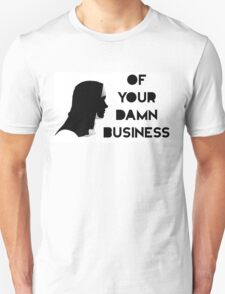 NUN of your Damn Business T-Shirt