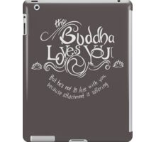 The Buddha Loves You iPad Case/Skin
