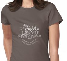 The Buddha Loves You Womens Fitted T-Shirt