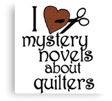 I heart mystery novels about quilters Canvas Print
