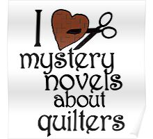 I heart mystery novels about quilters Poster