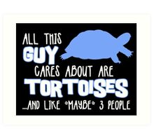 All this guy cares about are tortoises... (White & Blue) Art Print