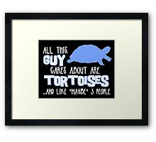 All this guy cares about are tortoises... (White & Blue) Framed Print
