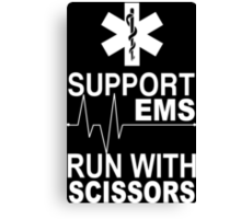 Support EMS Run With Scissors - Funny Tshirts Canvas Print