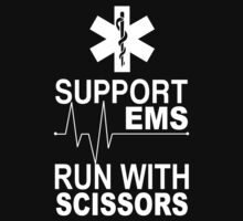 Support EMS Run With Scissors - Funny Tshirts by custom222