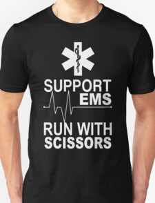 Support EMS Run With Scissors - Funny Tshirts T-Shirt