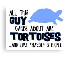 All this guy cares about are tortoises... (Black & Blue) Canvas Print