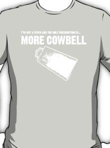 More Cowbell SNL  T-Shirt