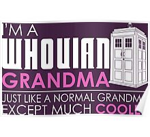I'm A Whovian Grandma Just Like A Normal Grandma Except Much Cooler Poster