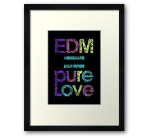 EDM = Pure Love Framed Print