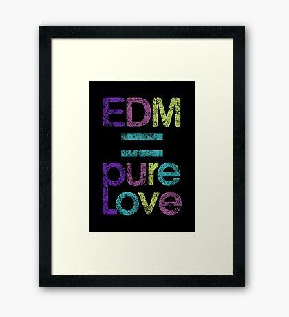 EDM = Pure Love Framed Print