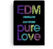 EDM = Pure Love Canvas Print