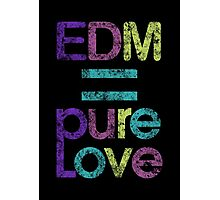 EDM = Pure Love Photographic Print