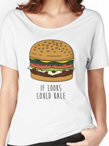 If Looks Could Kale Women's Relaxed Fit T-Shirt