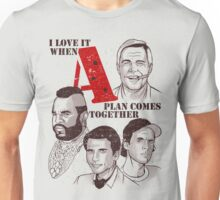 Love it when A plan comes toguether Unisex T-Shirt